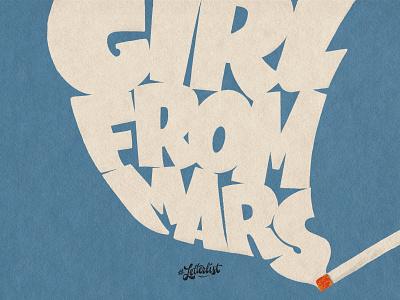 Girl From Mars music illustration handlettering typeface type dribbble custom typography lettering handmade