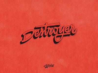Destroyer destroyer music handlettering letters type dribbble typography custom lettering handmade
