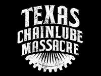 Texas Chainlube Massacre