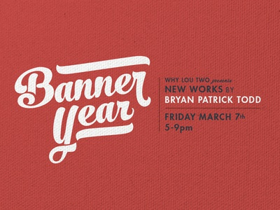 Banner Year solo show louisville lettering banner signpainting solo show