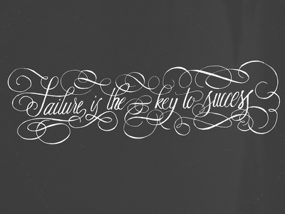 failure is the key to success lettering calligraphy flourishes copperplate hand