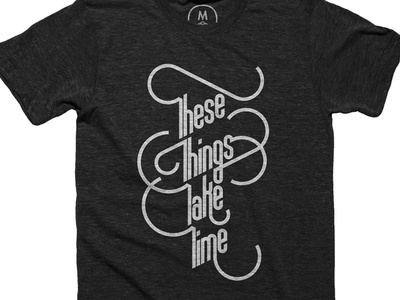 These Things Take Time lettering type typography