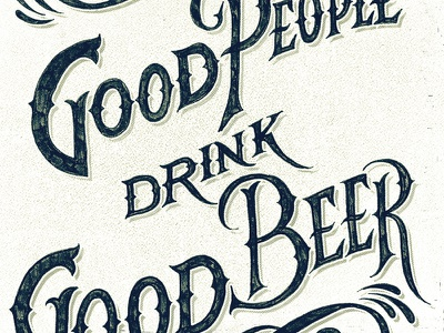 Good People Drink Good Beer texture beer hand lettering lettering illustration