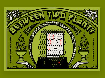 Between Two Plants