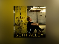 "Seth Alley ""From The Inside Out"" Cover"