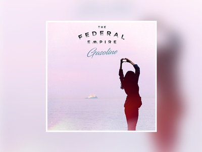 """The Federal Empire """"Gasoline"""" single graphic music album cover"""
