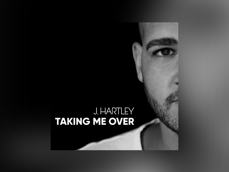 """J. Hartley """"Taking Me Over"""" graphics music single cover album"""