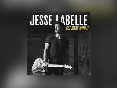 """Jesse Labelle """"Get Away With It"""" single graphic music album cover"""
