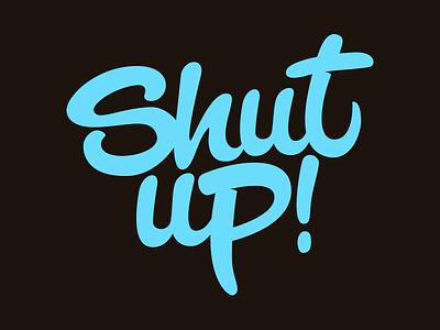 Shut up! logo design custom handmade calligrafy lettering logo shutup
