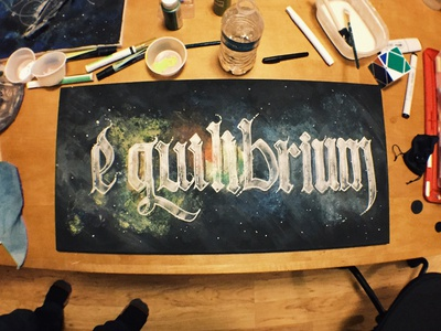 Equilibrium Painting colorful old english handpainted handdrawn handmade blackletter outerspace space lettering painting equilibrium