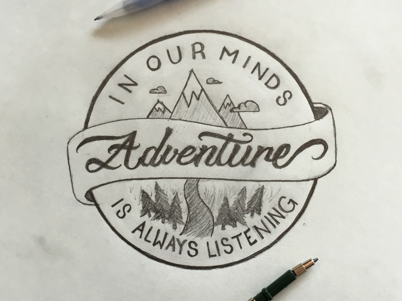 Adventure is always listening brushscript script lettering pencil trees river mountains adventure typography type
