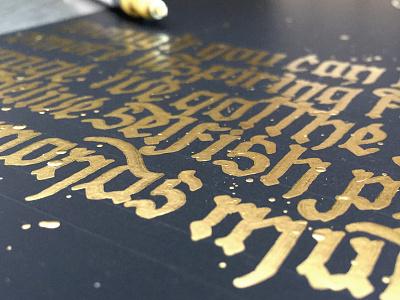 Golden Strokes blackletter paper ink gold black lettering typography type calligraphy