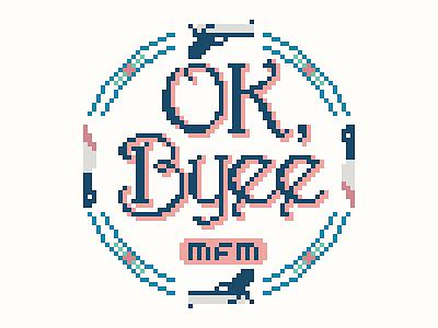 My Favorite Murder - OK, Byee murder stay sexy my favorite murder 8-bit knife gun pixel art pixel