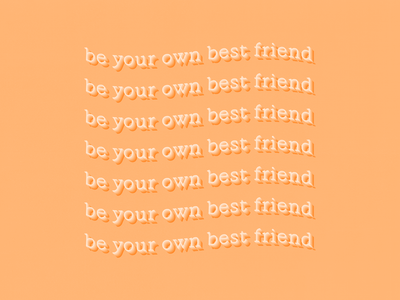 BYOBFF self care best friend bff inspired quotes kinetic static typography