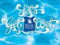 Hand drawn lettering for Water Valley ad campaign.
