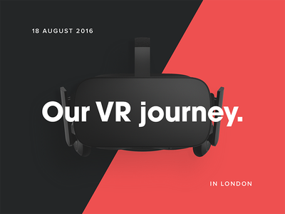 Our VR journey - Talk in London shoreditch reality virtual journey august event london talk vr kickpush