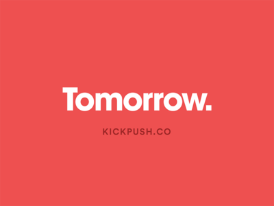 Tomorrow | Kickpush.co