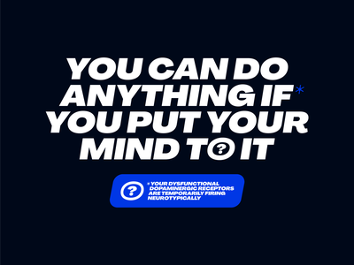 Put Your Mind To It* (ADHD Edition) adhd add autism serotonin neuroscience dopamine melbourne design australia typography mental health neurodivergent