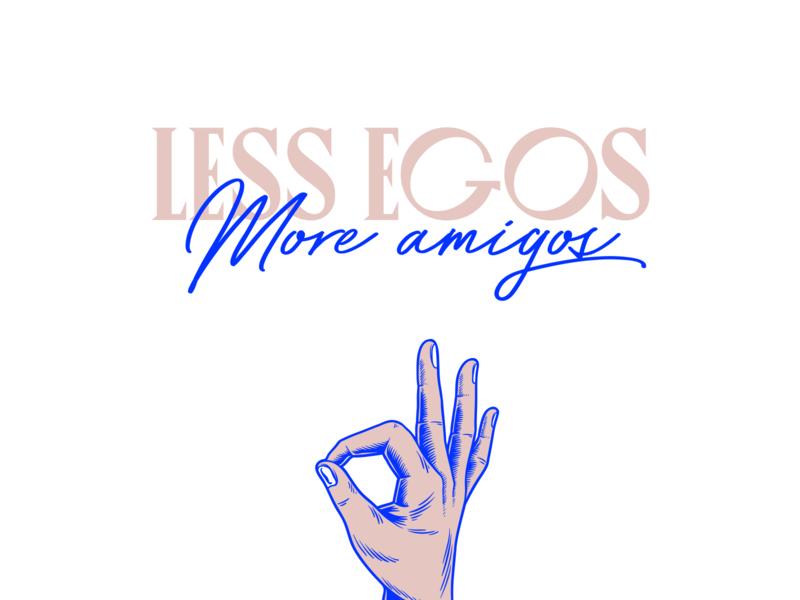 Less egos, more amigos. friends lockdown pals mates melbourne typography design australia mental health