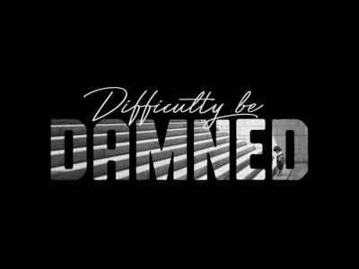 Difficulty Be Damned inspiration productivity mental health typography design australia