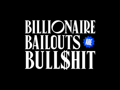 Billionaire Bailouts are BS government corruption renewable energy typography climate change sustainability capitalism divest divestment