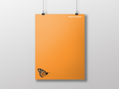 Illegal Immigrant Butterfly Poster immigration orange poster design print vector poster art butterfly poster