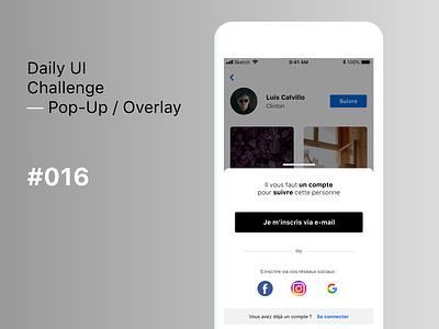 Daily UI Challenge #016 - Pop-Up / Overlay social app ui sign up sign in login mobile overlay pop-up pop up daily 16 dailyuichallenge