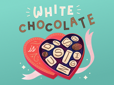 Hot Take Tuesday No. 4: White Chocolate is Disgusting lettering candy love heart chocolate valentines illustration