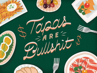 Hot Take Tuesday No. 5: Tapas Are Bullshit illustration texture lettering art food tapas lettering