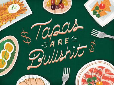 Hot Take Tuesday No. 5: Tapas Are Bullshit illustration texture lettering art food tapas lettering
