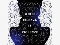 White silence is violence blm black lives matter