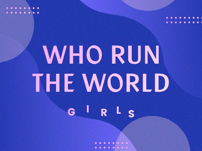 Who run the world? gradients type feminism beyonce girls women international womens day