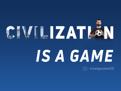 Quotes Poster - Civilization is a game design ad campaign banner design sports brand