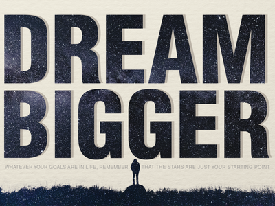 Dream Bigger typography design lionhearted studio stars inspiration motivational quotes motivation happy new year new years resolution dreams dream