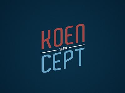 Koen to the Cept typography design
