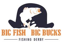 Big Fish Big Bucks Fishing Derby