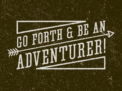 Adventure adventure typography arrow texture distress ampersand slogan brown