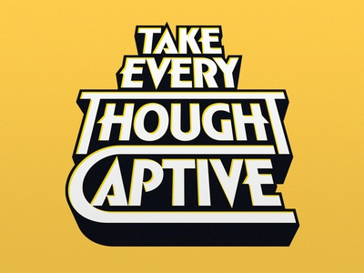 Take Every Thought Captive simon walker simon walker type lettering