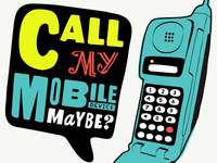 Call my mobile, maybe?