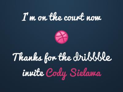 Thanks For The Dribbble Invite Cody Sielawa!