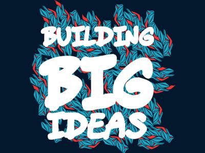 Building Big Ideas