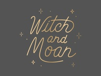 Witch & Moan