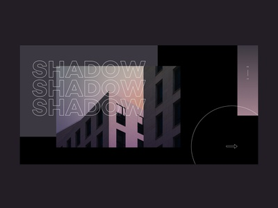 Shadow - Slider Exploration