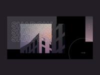 Shadow - Slider Exploration