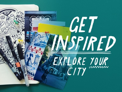Get Inspired: Explore Your City inspired explore city cities creation inspiration creativity exploration