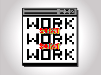 S***t work