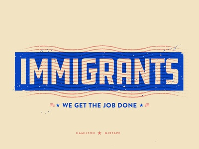 Immigrants (We Get the Job Done)