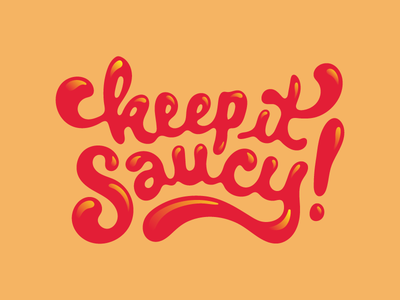 Keep it Saucy hot sauce experimental type sauce lettering typography
