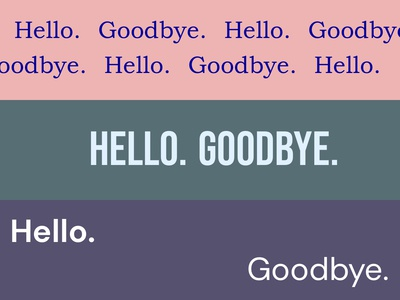 Hello. Goodbye.