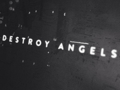 How To Destroy Angels monochromatic type typeface blur noise